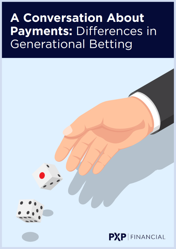 A conversation about payments: Differences in generational betting